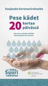 Suojaudu koronavirukselta, pese kädet 20 kertaa päivässä.